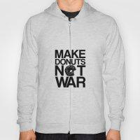 Make Donuts Not War Hoody