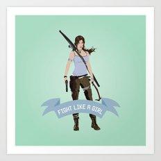 Fight Like a Girl: Lara Croft Art Print