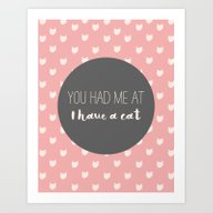 Art Print featuring You Had Me At I Have A C… by Allyson Johnson