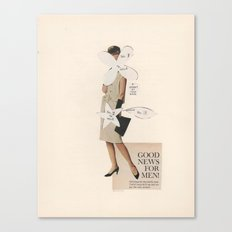 Good News For Men! Canvas Print