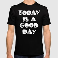 Today Is A Good Day! Mens Fitted Tee Black SMALL