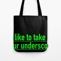 Score with the underscore. Tote Bag