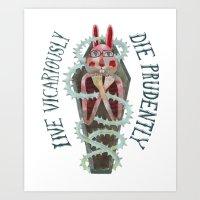 Live Vicariously. Die Pr… Art Print