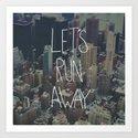 Let's Run Away to NYC Art Print