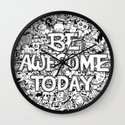 Be Awesome Today! Wall Clock