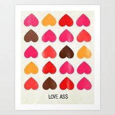 LOVE ASS Art Print