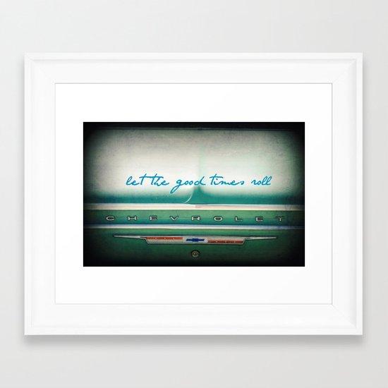 let the good times roll Framed Art Print