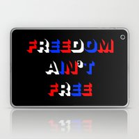 Freedom Ain't Free Laptop & iPad Skin