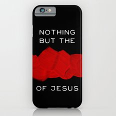 Nothing But The Blood- Black Slim Case iPhone 6s