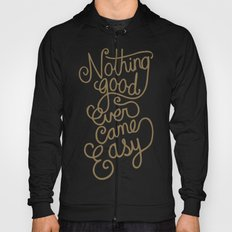 Nothing good ever came easy Hoody