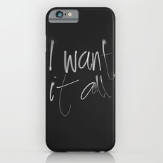 I want it all iPhone 6 Slim Case