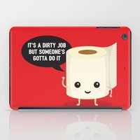 It's a dirty job, but someone's got to do it iPad Case