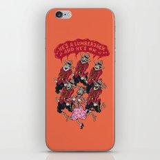 he's a lumberjack and he's ok iPhone & iPod Skin