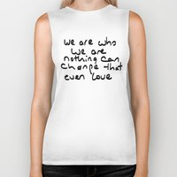 we are who we are Biker Tank