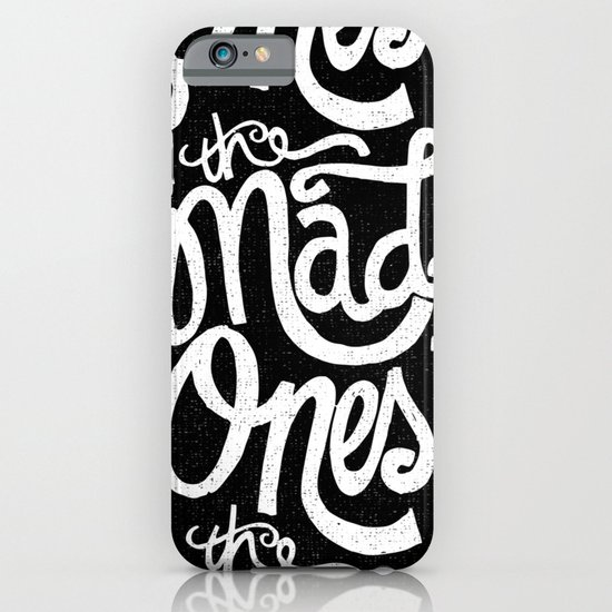 THE MAD ONES... iPhone & iPod Case