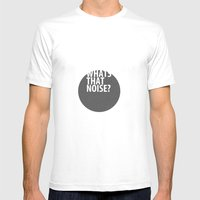 Whats That Noise? Mens Fitted Tee White SMALL