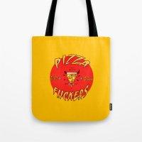 Pizza Fuckers Tote Bag