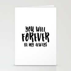 You Will Forever Be My A… Stationery Cards