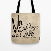No Dogs on the Couch Tote Bag