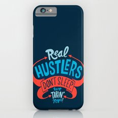 Real Hustlers Don't Sleep. We Takin' Naps. Slim Case iPhone 6s