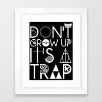 Don't grow up, It's a trap Framed Art Print