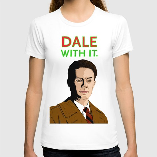DALE WITH IT. T-shirt