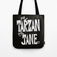 ME TARZAN YOU JANE. Tote Bag