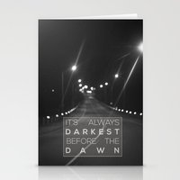 it's always darkest before the dawn. Stationery Cards