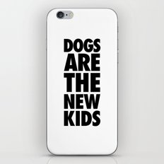 Dogs Are The New Kids  iPhone & iPod Skin