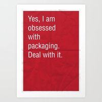 Yes, I Am Obsessed With … Art Print