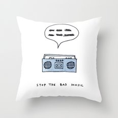 Stop the bad music Throw Pillow