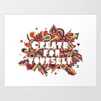 Create For Yourself (1) Art Print