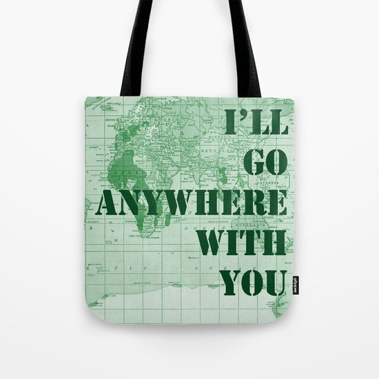 I'll Go Anywhere With You Tote Bag