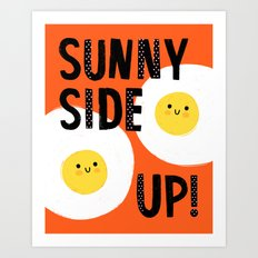 Sunny Side Up! Art Print