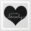 You Are Lovely - Typography, Charcoal Heart, & Black Polka Dots Art Print