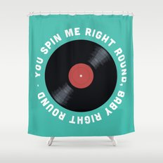 You Spin Me Right Round, Baby Right Round Shower Curtain