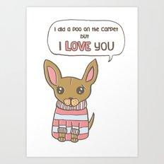 But I Love You! Art Print