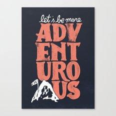 More Adventurous! Canvas Print