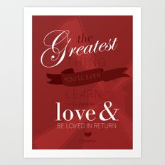 The greatest thing you'll ever learn Art Print