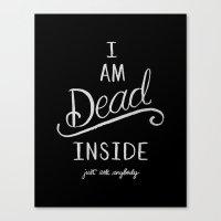 I'm dead inside Canvas Print