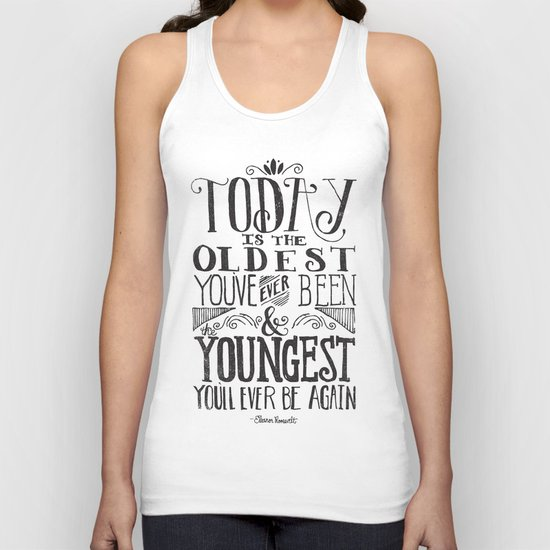 TODAY IS THE OLDEST YOU'VE EVER BEEN... Unisex Tank Top