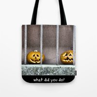 What did you do? Tote Bag