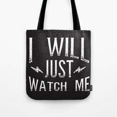I Will... Just Watch Me Tote Bag