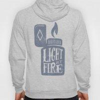 Light my fire Hoody