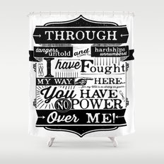 Labyrinth Quote You Have No Power Over Me Shower Curtain
