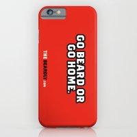 GO BEARD OR GO HOME. iPhone 6 Slim Case