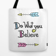 Do What You Believe Tote Bag