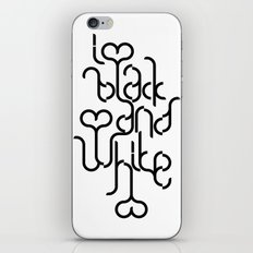 I love black and white iPhone & iPod Skin