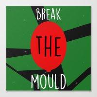 Break the Mould Canvas Print