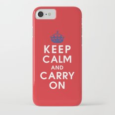 Keep Calm and Carry On iPhone 7 Slim Case
